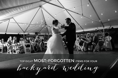 Top 8 Most-Forgotten Items for your Backyard Wedding